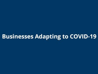 Businesses Adapting to COVID-19