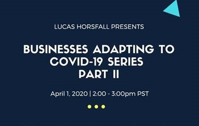 Businesses Adapting to COVID-19 Series Part II